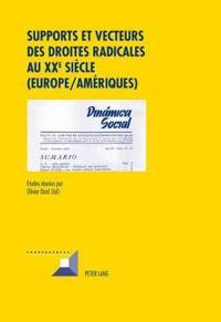 Supports Et Vecteurs Des Droites Radicales Au Xxe Siècle, Europe-amériques