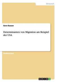 Determinanten Von Migration Am Beispiel Der USA