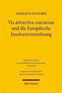 VIS Attractiva Concursus Und Die Europaische Insolvenzverordnung
