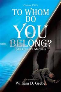 To Whom Do You Belong ?