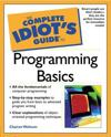 The Complete Idiot's Guide to Programming Basics