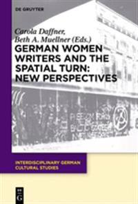 German Women Writers and the Spatial Turn