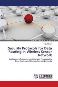 Security Protocols for Data Routing in Wireless Sensor Network