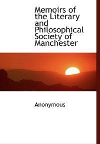 Memoirs of the Literary and Philosophical Society of Manchester