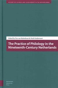 The Practice of Philology in the Nineteenth-Century Netherlands