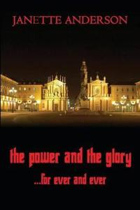 The Power and the Glory ... for Ever and Ever - A Philip Vega Novel