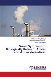 Green Synthesis of Biologically Relevant Azoles and Azines Derivatives