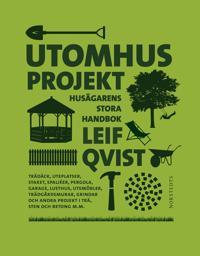 Utomhusprojekt : Husägarens stora handbok