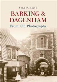 Barking and Dagenham from Old Photographs
