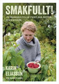 Smakfullt! : en trädgård full av frukt, bär, nötter och kryddor
