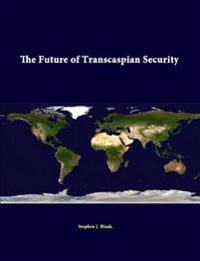 The Future of Transcaspian Security