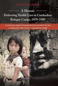A Memoir—delivering Health Care in Cambodian Refugee Camps, 1979–1980