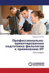Professional'no-Orientirovannaya Podgotovka Filologov K Primeneniyu It