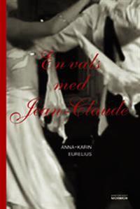 En vals med Jean Claude - Anna-Karin Eurelius   Laserbodysculptingpittsburgh.com