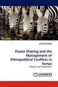Power Sharing and the Management of Ethnopolitical Conflicts in Kenya