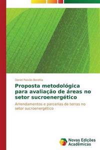 Proposta Metodologica Para Avaliacao de Areas No Setor Sucroenergetico