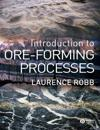Introduction to Ore-Forming Processes: Principles and Practice
