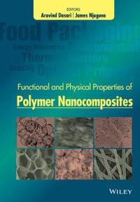 Functional and Physical Properties of Polymer Nanocomposites