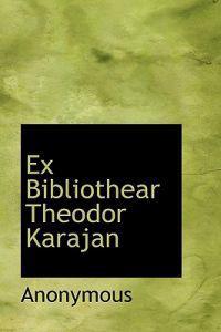 Ex Bibliothear Theodor Karajan