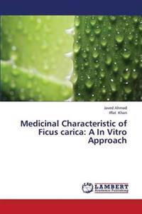 Medicinal Characteristic of Ficus Carica