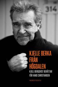 Kjelle Berka från Högdalen : Kjell Bergqvist berättar för Hans Christiansen