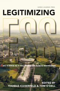 Legitimizing ESS : big science as a collaboration across boundaries