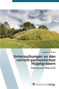 Untersuchungen Zu Den Norisch-Pannonischen Hugelgrabern