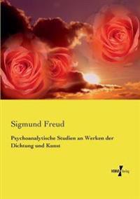 Psychoanalytische Studien an Werken Der Dichtung Und Kunst