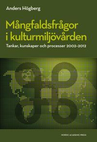 Mångfaldsfrågor i kulturmiljövården : tankar, kunskaper och processer 2002-2012