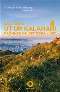 Ut ur Kalahari : drömmmen om det goda livet