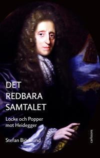 Det redbara samtalet : Locke och Popper mot Heidegger