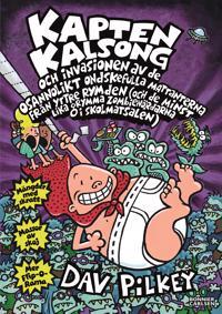 Kapten Kalsong och invasionen av de osannolikt ondskefulla mattanterna från yttre rymden...