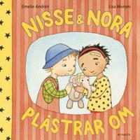 Nisse & Nora plåstrar om - Emelie Andrén, Lisa Moroni pdf epub