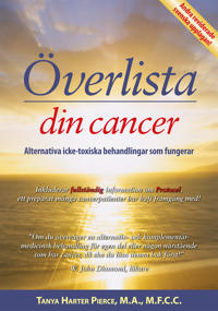 Överlista din cancer : alternativa icke-toxiska behandlingar som fungerar