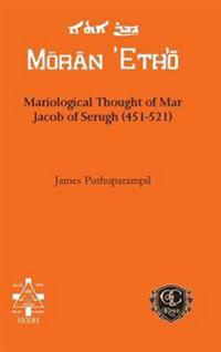 Mariological Thought of Mar Jacob of Serugh (451-521)