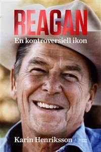 Reagan : en kontroversiell ikon