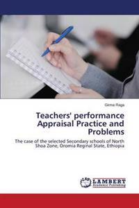 Teachers' Performance Appraisal Practice and Problems