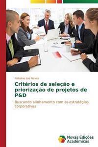 Criterios de Selecao E Priorizacao de Projetos de P&d