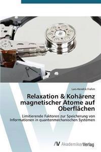 Relaxation & Koharenz Magnetischer Atome Auf Oberflachen