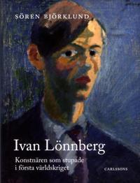Ivan Lönnberg : konstnären som stupade i första världskriget