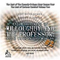 The Whithering of Willoughby and the Professor: Their Ways in the Worlds, Vol. 2: The Best of Comedy-O-Rama Hour Season 4