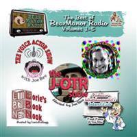 The Best of Bearmanor Radio, Vols. 1-5