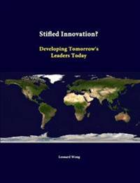 Stifled Innovation? Developing Tomorrow's Leaders Today