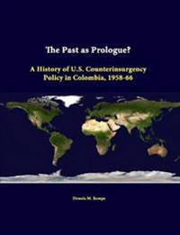 The Past as Prologue? A History of U.S. Counterinsurgency Policy in Colombia, 1958-66