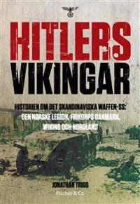 Hitlers vikingar : historien om det skandinaviska Waffen-SS