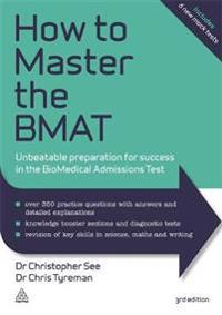How to Master the Bmat: Unbeatable Preparation for Success in the Biomedical Admissions Test