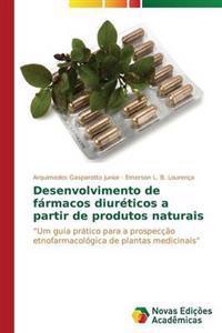 Desenvolvimento de Farmacos Diureticos a Partir de Produtos Naturais