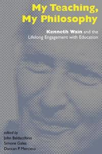 My Teaching, My Philosophy: Kenneth Wain and the Lifelong Engagement with Education