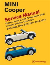 Mini Cooper Service Manual (R55, R56, R57) 2007, 2008, 2009, 2010, 2011,2012,2013  Cooper, Cooper S, John Cooper Works(Jcw) Including Clubman, Convertible