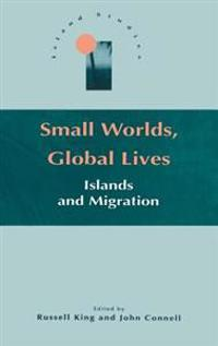 Small Worlds, Global Lives